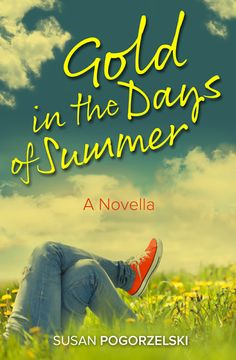 On the Blog: Author's Spotlight ~ Gold in the Days of Summer: A Novella by Susan Pogorelski. Stop by and say hello to this amazing author and learn about her novella.