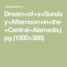 Dream+of+a+Sunday+Afternoon+in+the+Central+Alameda.jpg (1500×388)