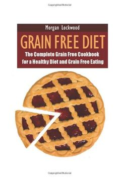 Grain Free Diet Grain Free Recipes Specializing in Grain Free Baking >>> To view further for this item, visit the image link.