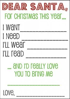 I did this with my kids but tweaked it a little, didn't do Dear Santa or the really love to bring me, and they actually did it and put thought into it.