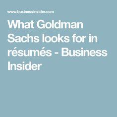 What Goldman Sachs looks for in résumés - Business Insider