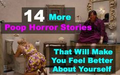14 More Poop Horror Stories That Will Make You Feel Better About Yourself