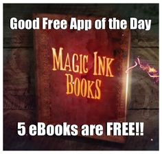 Good Free App of the Day: **5** FREE eBooks from Magic Ink Books!