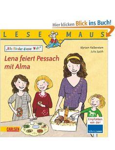 LESEMAUS, Band 197: Lena feiert Pessach mit Alma: Alle Kinder dieser Welt: Amazon.de: Myriam Halberstam, Julia Späth: Bücher