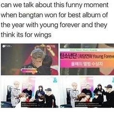 I was so confused when they talked about their wings album, I wonder if someone told them afterwards that the daesang was actually for young forever