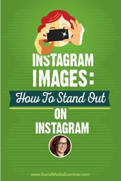 Instagram Images: How to Stand Out on Instagram with /pegfitzpatrick/ via /smexaminer/