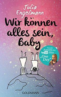 Wir können alles sein, Baby: Neue Poetry-Slam-Texte: Amazon.de: Julia Engelmann: Bücher