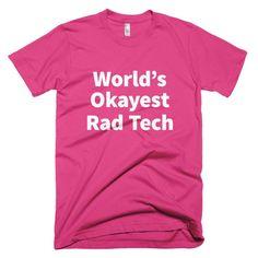 World's Okayest Rad Tech - Rad Tech T-Shirt, BOOM!