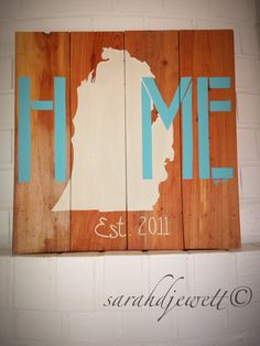 """Custom wood """"Home"""" state sign. by sarahjewettart on Etsy https://www.etsy.com/listing/231592232/custom-wood-home-state-sign"""