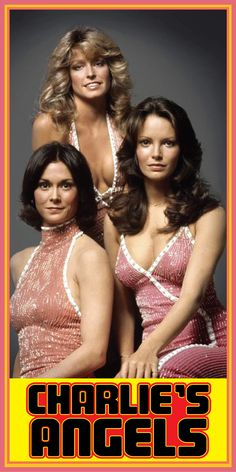 Charlie's Angels - Kate Jackson; Farrah Fawcett-Majors; Jaclyn Smith