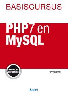 Basiscursus PhP7 en MySQL - Peters, V. - Plaats: 528.52 #Php #MySQL