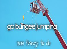 Go bungee jumping / Bucket List Ideas / Before I Die