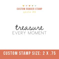 """Photography Stamp- """"treasure every moment""""  Perfect for client packages and cute tags!"""