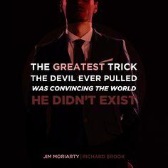Jim Moriarty  #Sherlock BBC I'm pretty sure some theologian or something said this...