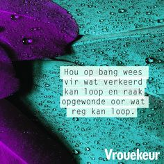 Simply Quotes, Afrikaanse Quotes, Good Morning Greetings, Messages, Words, Van, Study Ideas, Groot, Bible
