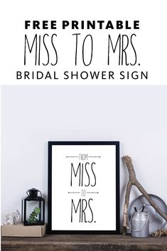 Free Bridal Shower Printable, Miss to Mrs art print, Freebie Art Print, Print at Home sign