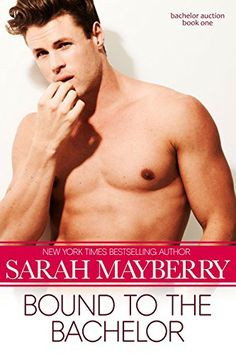 Bound to the Bachelor (Bachelor Auction Book 1) by Sarah Mayberry http://smile.amazon.com/dp/B00T4Y7HGS/ref=cm_sw_r_pi_dp_Yx08wb1KDAD5P