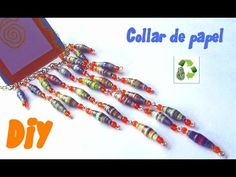 52. Manualidades: Como hacer cuentas y collar con papel (Reciclaje) Ecobrisa. - YouTube