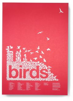The birds This A2 poster was designed in association with BirdLife International to raise awareness of the 52 UK birds on the endangered red list. Each of the 52 birds used to create the letterforms are numbered for identification.