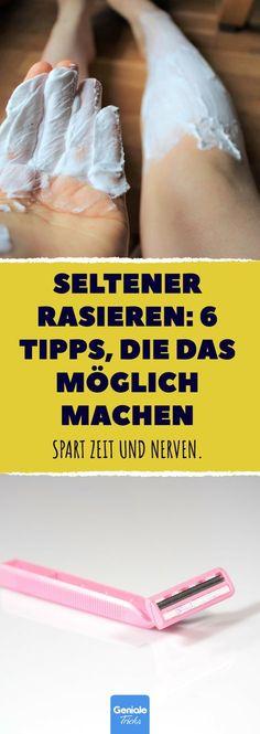 Seltener Rasieren: 6 Tipps, die das möglich machen. #rasur #rasieren #beine #bikinizone #sparen #waxen #epilieren #rasieröl