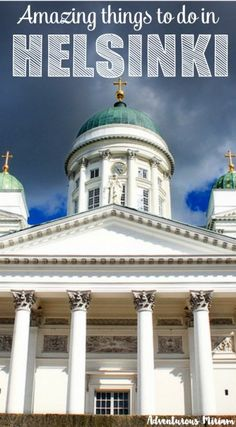 The absolute top things to do while you're in Helsinki, Finland. The list includes Helsinki Cathedral, Uspenski Cathedral, a pub tram, Nooksio National Park and much more.