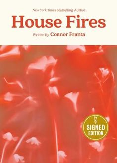 House Fires (Signed Book) by Connor Franta, Hardcover | Barnes & Noble® Connor Franta, Fire Signs, Beautiful Book Covers, Book Signing, New York Times, Bestselling Author, Books, House, Libros