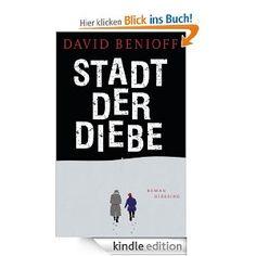 Stadt der Diebe: Roman von David Benoff