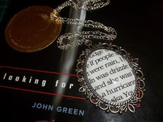 "John Green's Looking For Alaska ""If people were rain, I was drizzle and she was a hurricane"" Literary Quote Pendant Necklace on Etsy, $20.00"