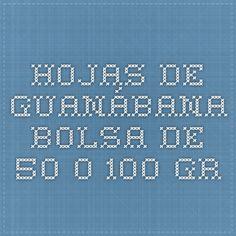Hojas de guanábana bolsa de 50 o 100 gr