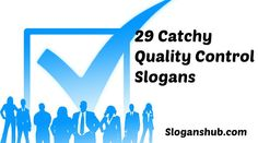 Slogans for quality: No boundaries for quality, Quality is Job # Do it right even no one is looking, Do it right the first time, Be proud of the job you do Catchy Taglines, Advertising Slogans, Job 1, Do It Right, Safety