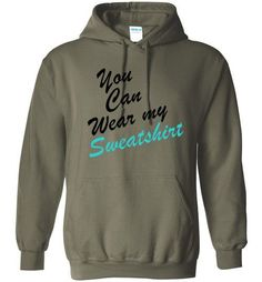 You Can Wear My Sweatshirt Jacob Sartorius Hoodie