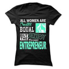 All Women ... Sexiest Become Entrepreneur - 999 Cool Jo - #anniversary gift #gift bags. THE BEST => https://www.sunfrog.com/LifeStyle/All-Women-Sexiest-Become-Entrepreneur--999-Cool-Job-Shirt-.html?68278
