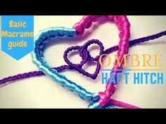 Basic macrame guide - ombré half hitch and applying for simple heart brace - YouTube
