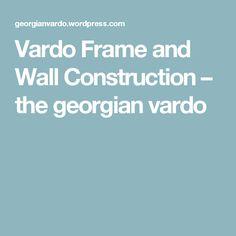 Vardo Frame and Wall Construction – the georgian vardo