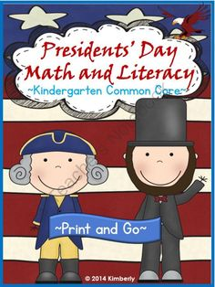 Presidents Day Math and Literacy (Print & Go-Common Core Aligned) 40 Pages from By Kimberly on TeachersNotebook.com -  (40 pages)  - Presidents' Day Math and Literacy Print & Go Kindergarten Common Core Aligned 40 Print and Go Supplemental Pages  This set of Presidents' Day themed activities is meant to supplement your teaching as you celebrate our presidents. There is no