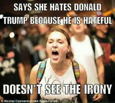 If this liberal wants to see who's hateful, she needs to look in the mirror. Liberals are full of anger and violence against anyone who disagrees with them. Liberals think they're the only ones allowed to have an opinion.