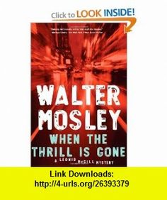 When the Thrill Is Gone (Leonid Mcgill) (9781594487811) Walter Mosley , ISBN-10: 1594487812  , ISBN-13: 978-1594487811 ,  , tutorials , pdf , ebook , torrent , downloads , rapidshare , filesonic , hotfile , megaupload , fileserve