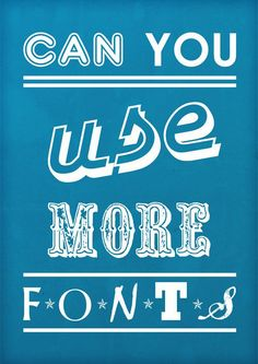 40 Funny Posters About Graphic Designers – Design School Sure, designers love fonts. But we all know that there is such a thing as 'font overload'. It isn't necessary to accentuate every word in a different font when we can design a much better solution, and this poster pokes fun at that idea.