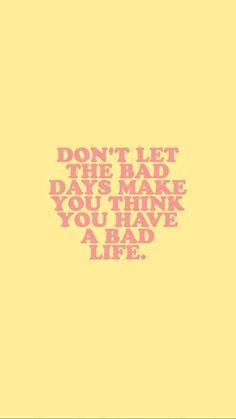 """Don't let the bad days make you think you have a bad life."" — ​Unknown Source by The post 25 Motivational Life Quotes To Look To When You're Ready To Give Up Motivational Quotes appeared first on Quotes Pin. Motivacional Quotes, Daily Motivational Quotes, Life Quotes Love, Inspiring Quotes About Life, Cute Quotes, Best Quotes, Quote Life, Quotes On Walls, Good Things Quotes"