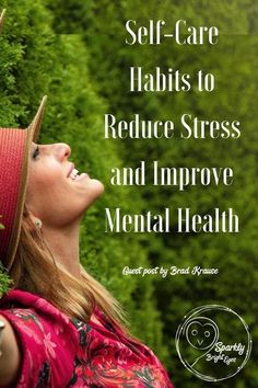 Self-care habits to reduce stress and improve mental health