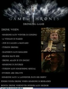 Game of Thrones Drinking Game - and then we die from alcohol poisoning