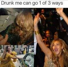 Drunk me can go 1 of 3 ways Funny Drunk Memes, Funny Drunk Pictures, Funny Drinking Memes, Drunk Humor, Funny Quotes, Drunk Quotes, Fail Pictures, Funny Fails, Jokes