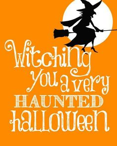Witching You A Haunted Halloween Halloween Happy Halloween Halloween Quotes  Halloween Quote Happy Halloween Quotes