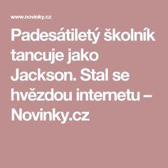 Padesátiletý školník tancuje jako Jackson. Stal se hvězdou internetu– Novinky.cz