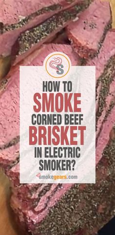 An electric smoker many options available to smoking a brisket; however, you have to know how to smoke corned beef brisket in the electric smoker Grilled Corned Beef, Smoked Corned Beef Brisket, Corn Beef Brisket Recipe, Cooking Corned Beef, Corned Beef Recipes, Grill Recipes, Pork Recipes, Brisket Meat, Grilling