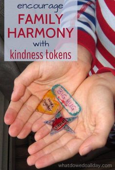How to make and use Kindness Tokens to Encourage Family Harmony.