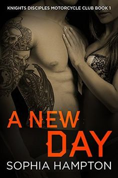 A New Day (Knights Disciples Motorcycle Club Book 1)