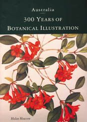 Australia: 300 Years of Botanical Illustration need to track this book down.