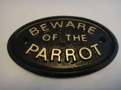 BEWARE OF THE PARROT - HOUSE DOOR PLAQUE WALL SIGN GARDEN - BRAND NEW (BLACK)