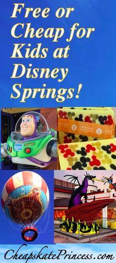 Disney World Tips for Kids: Free or Cheap Activities at Disney Springs - Disney's Cheapskate Princess